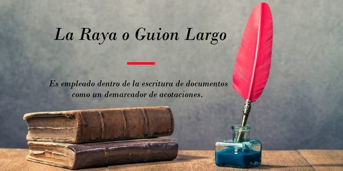 La Raya o Guion Largo1