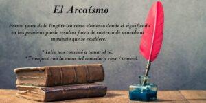 Arcaísmo. Significado, variantes y 17 ejemplos